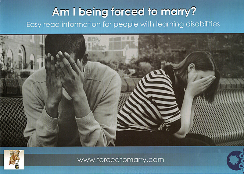 "A booklet about people with learning disabilities who are forced to marry.  <a href=""http://www.forcedtomarry.com"">http://www.forcedtomarry.com</a>"