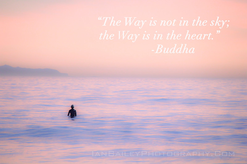 """The way is not in the sky; the Way is in the Heart""  Ian Bailey Photography"
