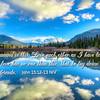 Love each other John 15 12-13 NIV on south end Bull Lake Reflections