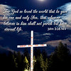 for god gave his only son  John 3 16 on Big fork cross with moon