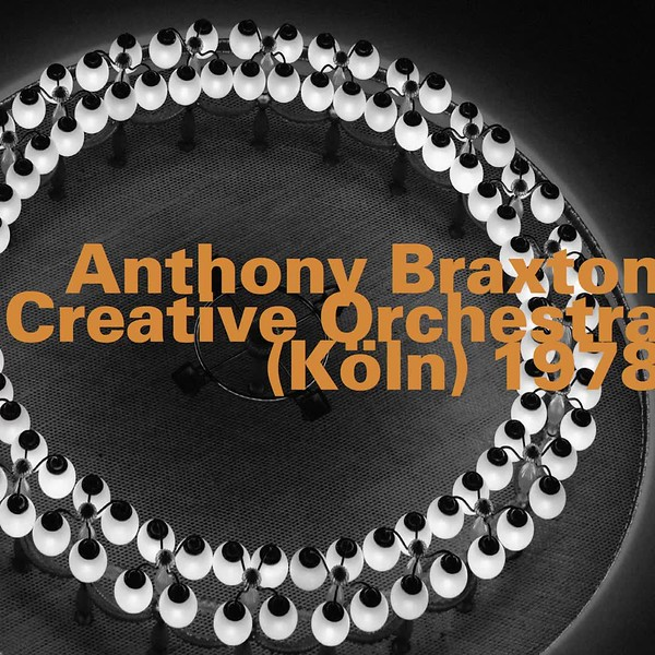 "(LISTEN):  Anthony Braxton Creative Orchestra ""Composition 58"""