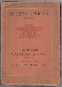 The economical crisis of 1929 had negative repercussions on many European and Italian companies, including Fondografica which was annexed by Nebiolo, as evidenced by the catalog reproduced in the image.