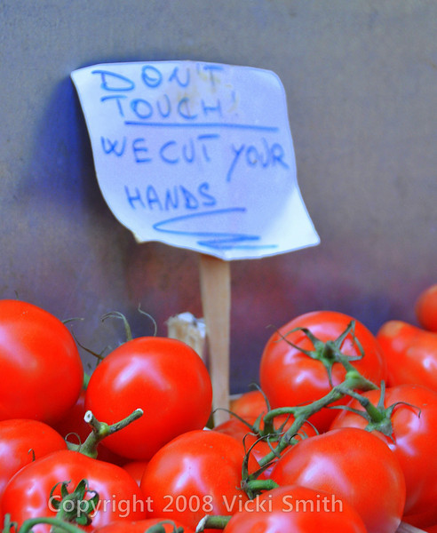 """Bologna, Italy<br /> It's absolutely taboo to touch or squeeze fruits and vegtables, something we do here without thinking.  This sign in English is clearly designed for """"us"""""""