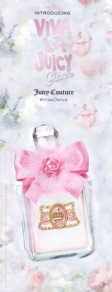 JUICY COUTURE Viva la Juicy Glacé 2017 UK half page 'Introducing Viva la Juicy Glacé '