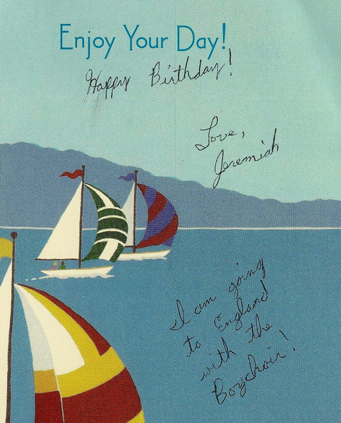 1. Early September, 1991, Jeremiah sent a birthday card to his Grandmother Pyron, with news that he was going to England in the following spring.
