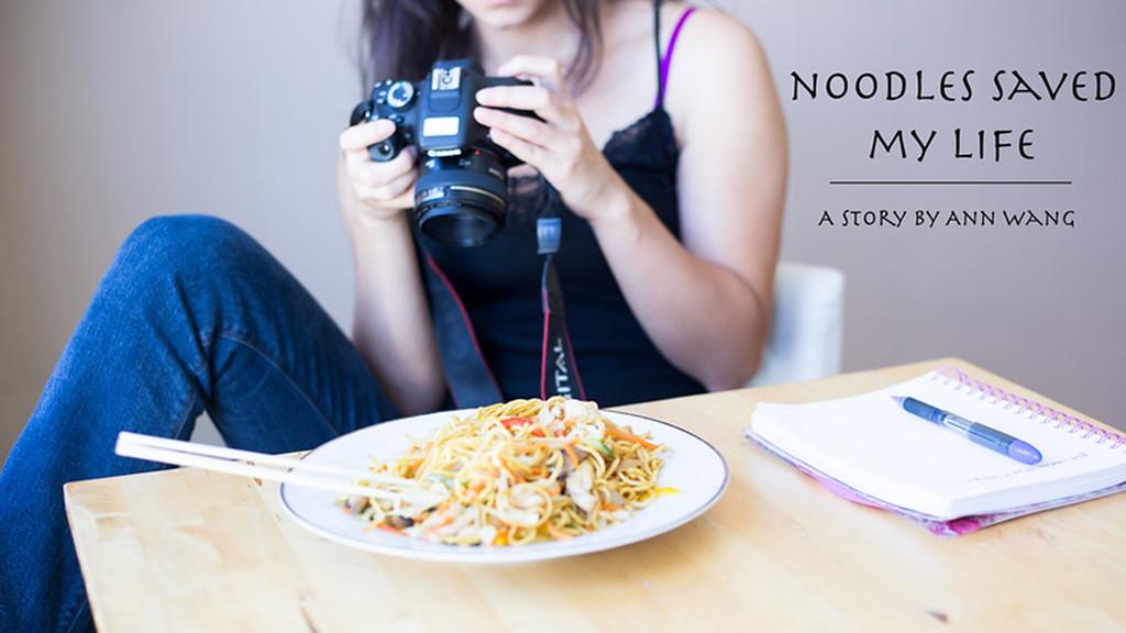 Noodels saved my life by Ann Wang