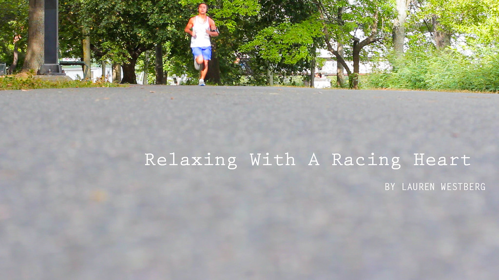 Relaxing With A Racing Heart