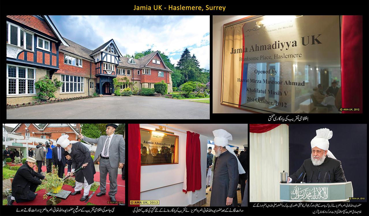 Jamia Ahmadiyya UK was established in 2005. On 21 October 2012, the World Head of the Ahmadiyya Muslim Jamaat, Hadhrat Mirza Masroor Ahmad, inaugurated the new Jamia Ahmadiyya UK College in Haslemere in Surrey.