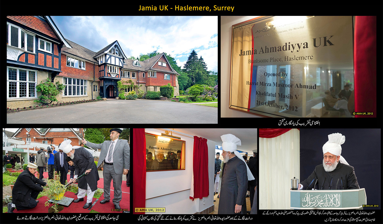 Jamia Ahmadiyya UK was established in 2005. On 21 October 2012, the World Head of the Ahmadiyya Muslim Jamaat, Hadhrat Mirza Masroor Ahmad, inaugurated the new Jamia Ahmadiyya UK College in Haslemere in Surrey.