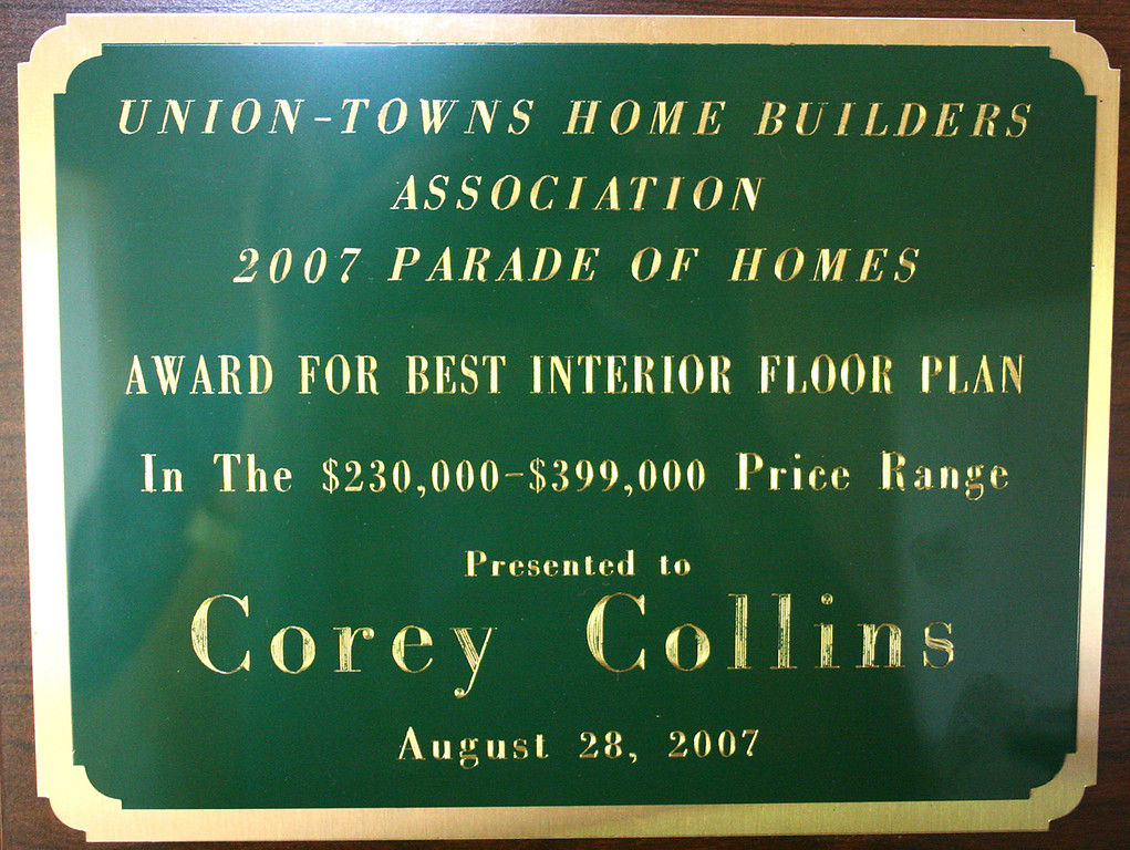 Our new home won three awards in the Union-Towns Home Builders Association Parade of Homes for 2007.  Union and Towns are two counties in Georgia.  This first award is for the BEST INTERIOR FLOOR PLAN for homes from $230,000.00 - $399,000.00!!!