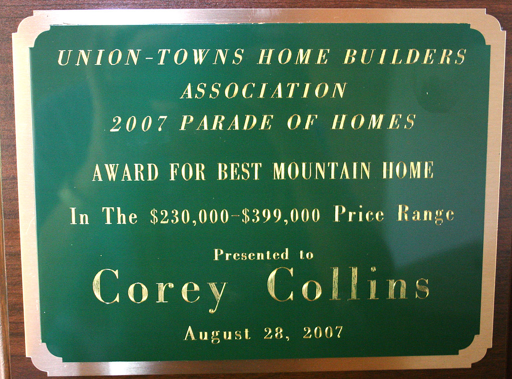 Our new home won three awards in the Union-Towns Home Builders Association Parade of Homes for 2007.  Union and Towns are two counties in Georgia.  This first award is for the BEST MOUNTAIN HOME for homes from $230,000.00 - $399,000.00!!!