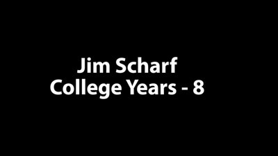 Jim Scharf College 8