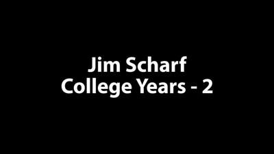 Jim Scharf College 2