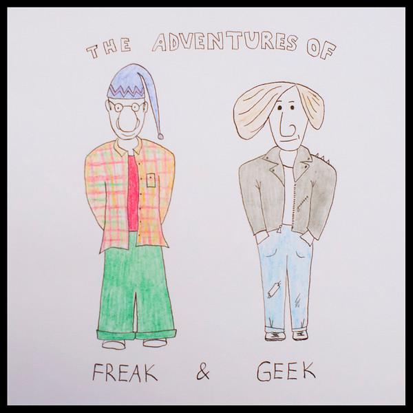 """""""FREAK & GEEK"""""""