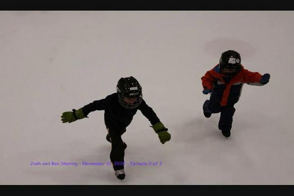 Josh and Ben skating on Nov 12, 2009   Espisode 2 of 2   9:17 seconds.