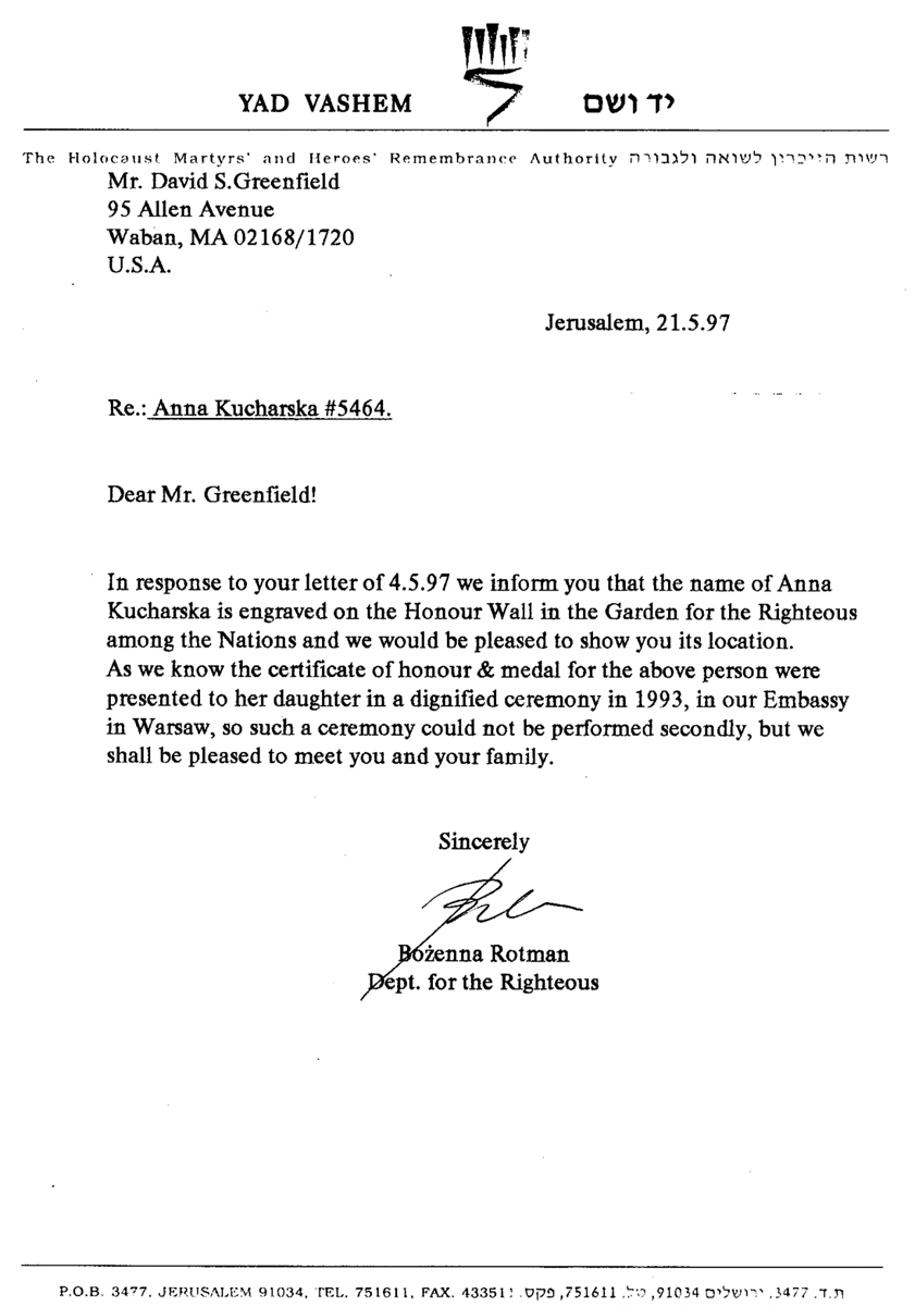 On May 21, 1997 I received official notice from Yad Vashem in Jerusalem that Anna Kucharsk'a name had been engraved on the Honor Wall of the Garden of the Righteous.