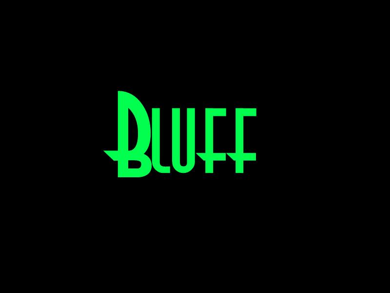 """""""Bluff"""""""