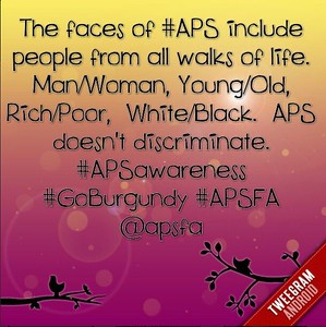 The faces of #APS include people from all walks of life. Man/Woman, young/Old, Rich/Poor, White/Black. APS doesn't discriminate. #APSAwareness #GoBurgundy #apsfa @apsfa