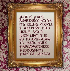 June is #APS Awareness Month. It's killing people & you more than likely don't even know what it is. Go to apsfa.org #APSAwareness #GoBurgundy #apsfa @apsfa