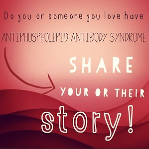 Share your APS story with us. When were you diagnosed? How old were you at the time? How has APS changed your life? How do you cope?