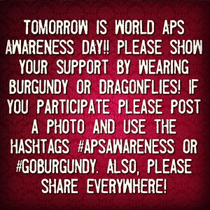 June 9 is WORLD APS DAY. Please show your support by wearing burgundy or dragonflies and posting online using hashtags #apsawareness or #goburgundy (Created with @tweegram app)
