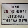 Do Not Use This Highway for Purposes Other Than Travel Sign