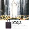 DONNA KARAN DKNY 2016 Spain (San Remo stores) format 20 x 20 cm <br /> 'The fragrance for women - Su regalo - Ahora, por la compra de una fragancia DKNY Women... llévese un bolso de regalo'