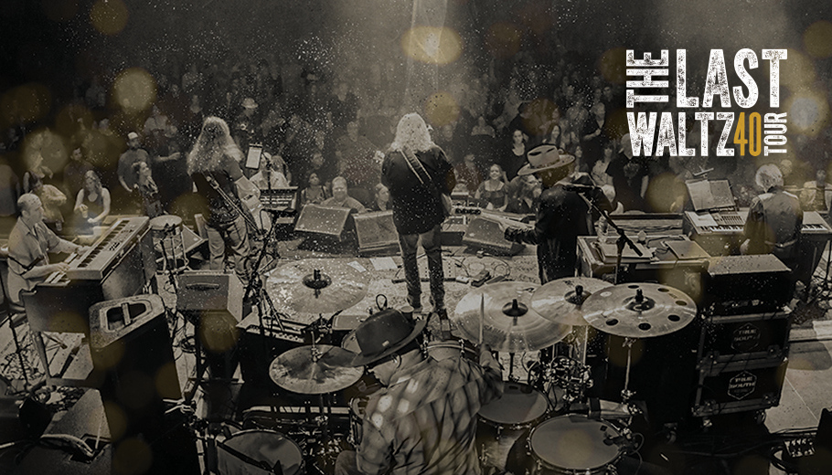 The Last Waltz 40 Tour: A Celebration of the 40th Anniversary of The Last Waltz