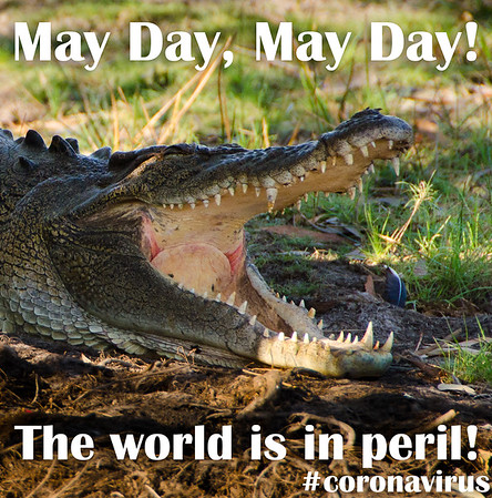 May Day, May Day! The world is in peril!