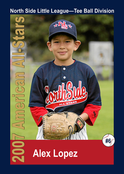 #06 Alex Lopez. North Side American, 2007 Little League All-Stars, Tee Ball Division