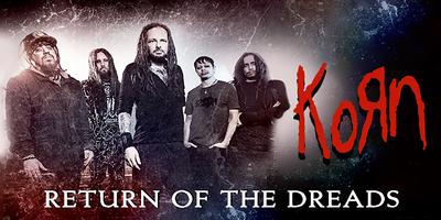 Korn - Return of The Dreads