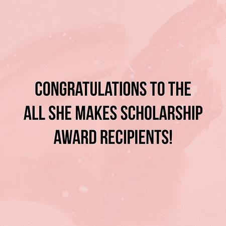 All She Makes Scholarship Post Cover