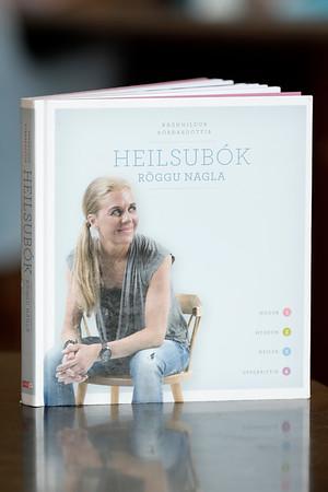Heilsubók Röggu nagla : hugur, hegðun, heilsa, uppskriftir / Ragnhildur Þórðardóttir