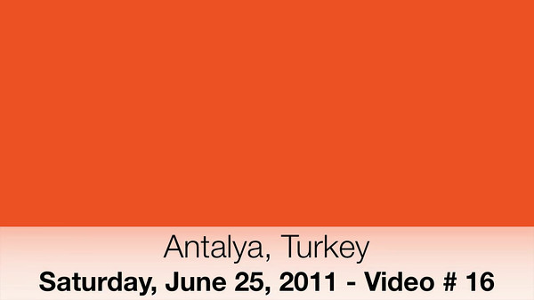 Video # 17 -- Antalya Turkey  http://ray-penny.smugmug.com/Vacation-2010-and-2011/Path-of-the-Ancient-Cultures/Video/11048677_h286u#!i=1429652459&k=bLwzKPv&lb=1&s=L