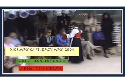 Part 2 of 2  Norwegian Folk Dancers perform on the Voyager - June 2004  http://ray-penny.smugmug.com/Vacation/Norway/Norway-Videos/29049350_XQL643#!i=2484781921&k=BCjwrwT&lb=1&s=L