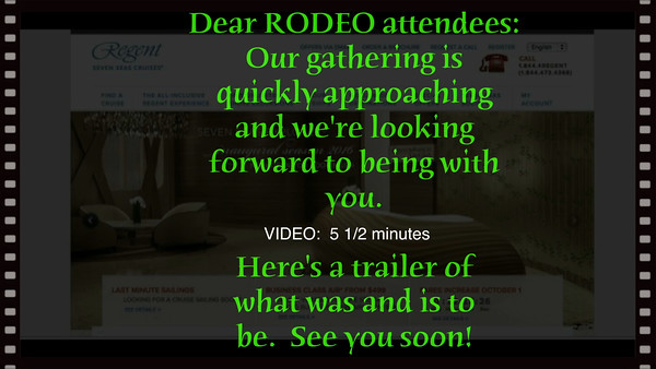 RODEO - Video 5 1/2 minutes/Keene Luxury Travel & Regent Seven Seas Cruises, Dallas, Texas, October 16-19, 2015