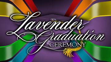 LGBTQ+ Lavender Graduation Ceremony