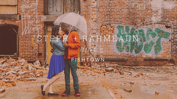 STEPH + RAHMEAUN ////// FISHTOWN