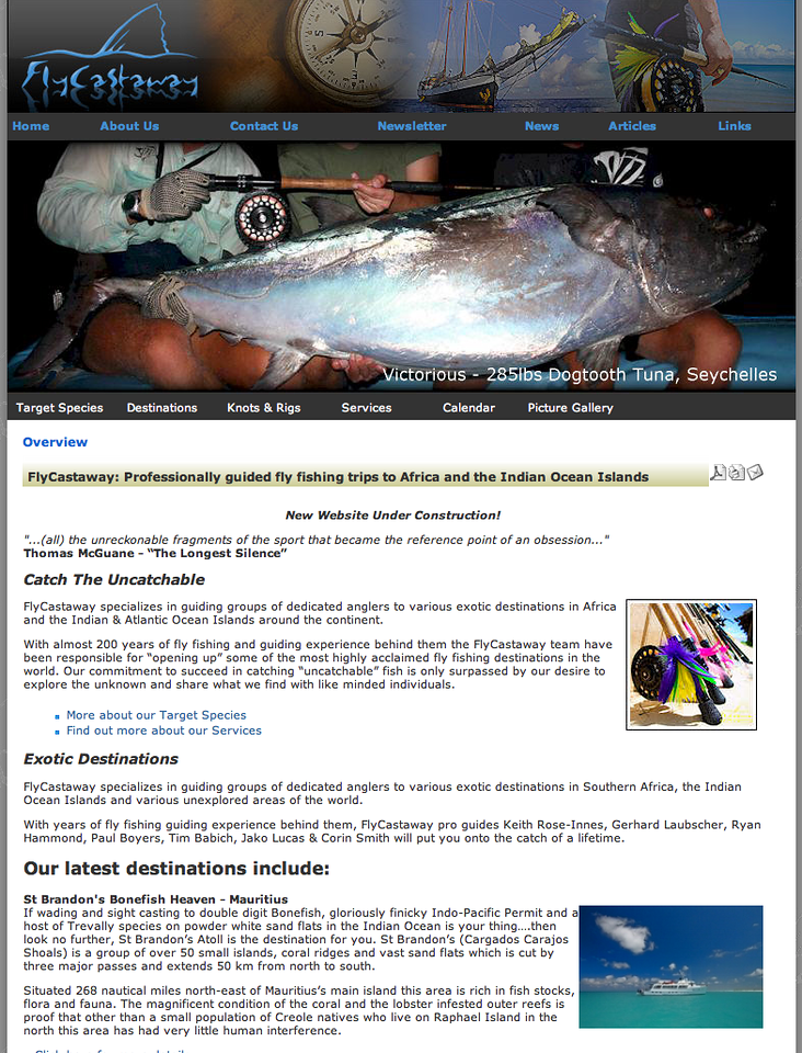 "The guys at Flycastaway offer some of the wildest fly-fishing kicks available anywhere on earth - like that tuna for instance!!! check out their site at <a href=""http://www.flycastaway.com/"">http://www.flycastaway.com/</a>"