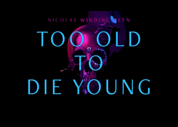 Too Old To Die Young S1