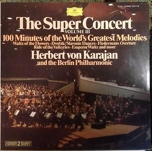$10   Herbert von Karajan And The Berlin Philharmonic - The Super Concert Volume III (100 Minutes Of The World's Greatest Melodies)