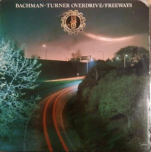 Bachman-Turner Overdrive - Freeways  $15