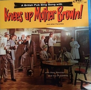 Ken Stanley and the Pubsters - Knees Up Mother Brown