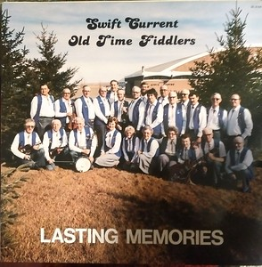 Swift Current Old Time Fiddlers - Lasting Memories