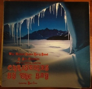 $2 The United States Navy Band & Sea Chanters featuring Burl Ives - Christmas By The Bay