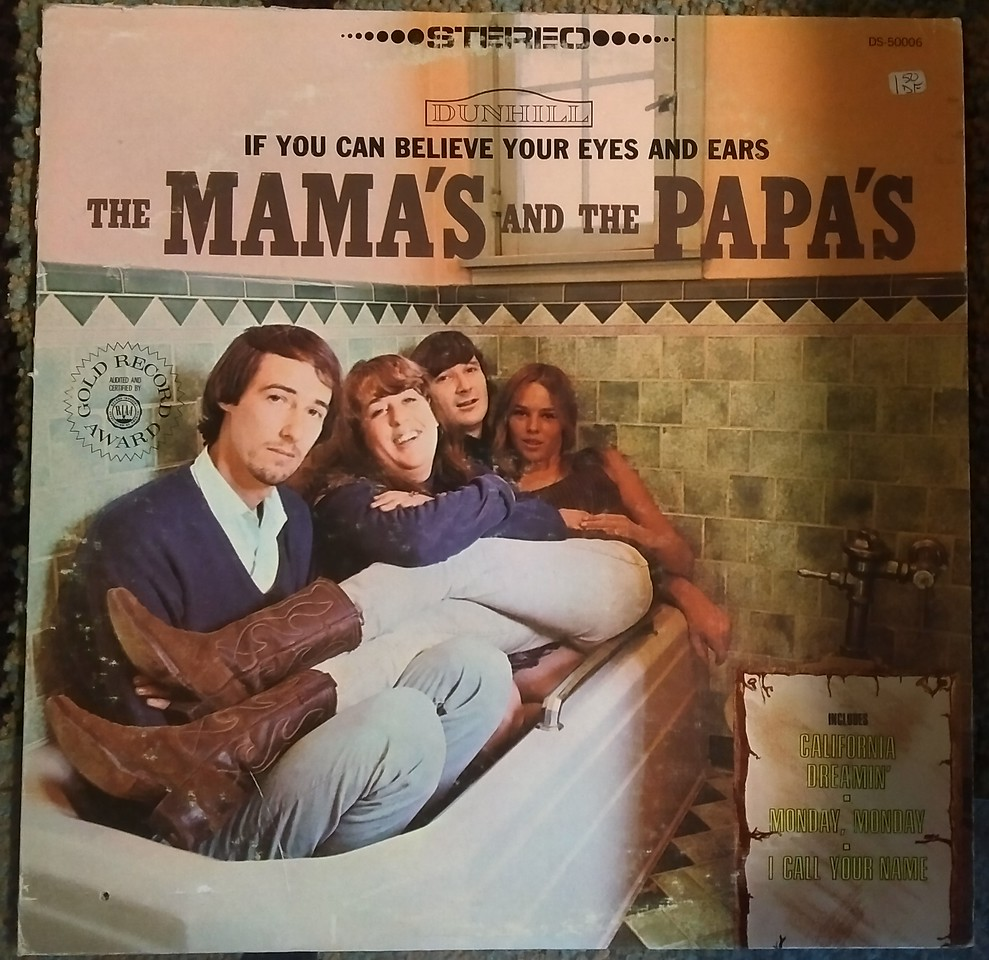 The Mama's And The Papa's - If You Can Believe Your Eyes And Ears  (Dunhill, Dunhill - D-50006, D50006)