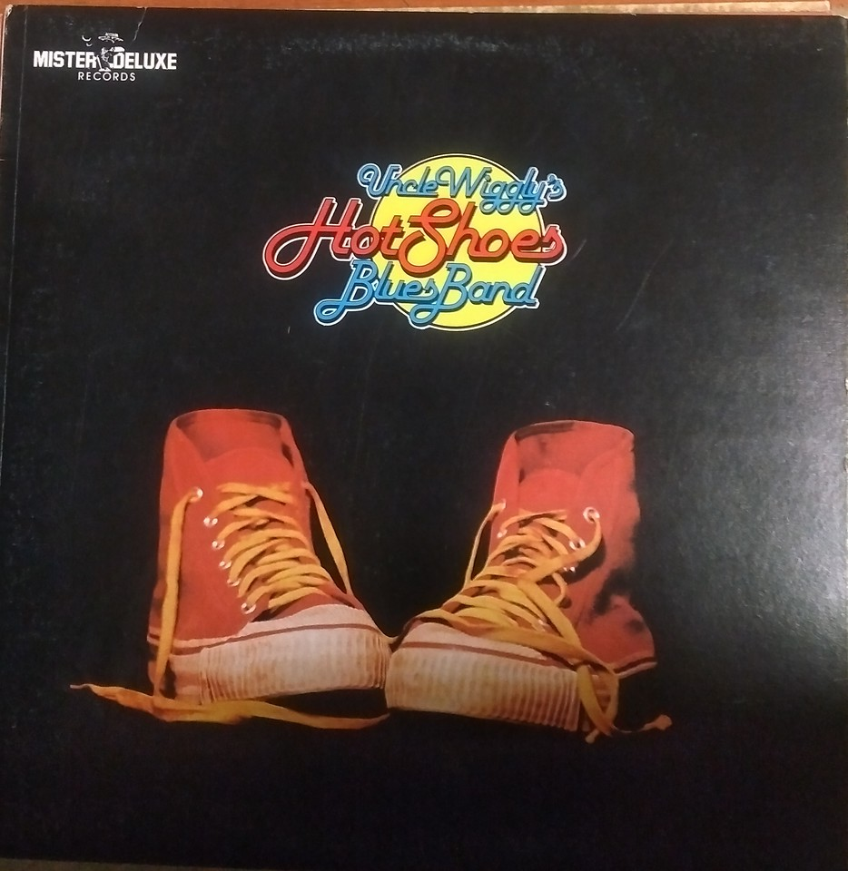 Uncle Wiggly's Hot Shoes Blues Band - Uncle Wiggly's Hot Shoes Blues Band