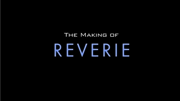 "Behind The Scenes of ""Reverie"""