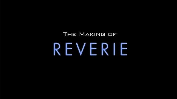 "Behind The Scenes of ""Reverie"""