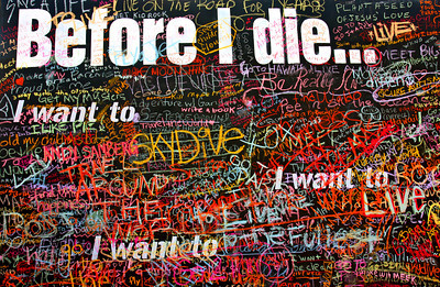 """Before I die... I want to..."" People share at least one thing from their Bucket List."